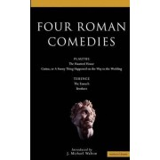Four Roman Comedies: Haunted House; Casina, or a Funny Thing Happened on the Way to the Wedding; The Eunuch; Brothers by Titus Maccius Plautus