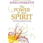 The Power of Your Spirit by Sonia Choquette