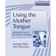 Professional Perspectives:Using the Mother Tongue by Sheelagh Deller