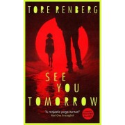 See You Tomorrow by Tore Renberg