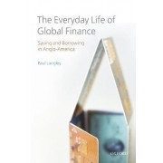 The Everyday Life of Global Finance by Reader in Economic Geography Paul Langley