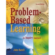 Problem-Based Learning by John F. Barell