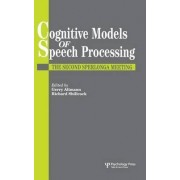 Cognitive Models Of Speech Processing by Gerry T. M. Altmann