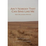 Ain't Nobody That Can Sing Like Me by Jeanetta Calhoun Mish