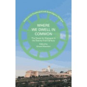 Where We Dwell in Common: The Quest for Dialogue in the Twenty-First Century