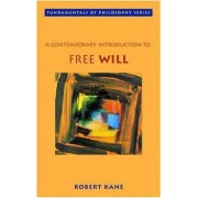 A Contemporary Introduction to Free Will by Robert Kane
