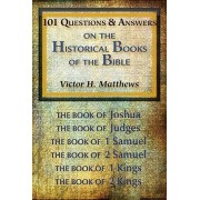 101 Questions & Answers on the Historical Books of the Bible by Victor H Matthews