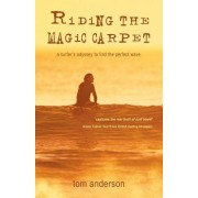 Riding the Magic Carpet by Tom Anderson