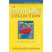 The Mandie Collection: v. 3 by Lois Gladys Leppard