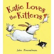 Katie Loves the Kittens by John Himmelman