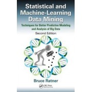 Statistical and Machine-Learning Data Mining by Bruce Ratner