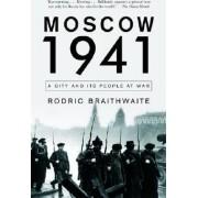 Moscow 1941 by Chairman Rodric Braithwaite