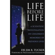 Life Before Life by Jim B. Tucker