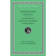 Aeschylus: Oresteia: Agamemmon, Libation-Bearers, Eumenides v. II by Aeschylus