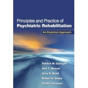 Principles and Practice of Psychiatric Rehabilitation by Patrick W. Corrigan