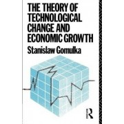 The Theory of Technological Change and Economic Growth by Stanislaw Gomulka