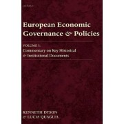 European Economic Governance and Policies: Commentary on Key Historical and Institutional Documents Volume 1 by Kenneth Dyson