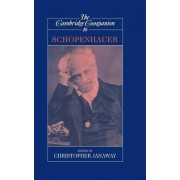 The Cambridge Companion to Schopenhauer by Christopher Janaway