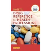 Mosby's Drug Reference for Health Professions by Mosby