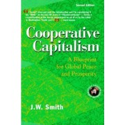 Cooperative Capitalism by Jw Smith