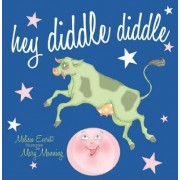 Hey Diddle Diddle by Melissa Everitt