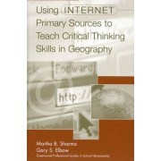Using Internet Primary Sources to Teach Critical Thinking Skills in Geography by Martha B. Sharma