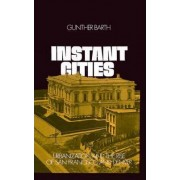 Instant Cities by Gunther Barth