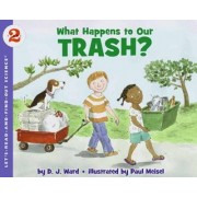 What Happens to Our Trash? by D. J. Ward