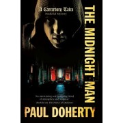 The Midnight Man: The Physician's Tale of Mystery and Murder as He Goes on a Pilgrimage from London to Canterbury