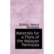 Materials for a Flora of the Malayan Peninsula by Ridley Henry Nicholas
