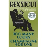 Too Many Cooks & Champagne for One by Rex Stout