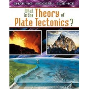 What Is the Theory of Plate Tectonics? by Craig Saunders