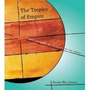 The Tropics of Empire by Nicol