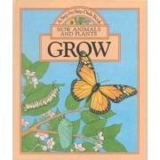 How Animals and Plants Grow by Peter Seymour