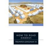 How to Read Exodus by Tremper Longman III