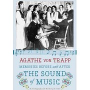 Memories Before and After the Sound of Music by Agathe von Trapp