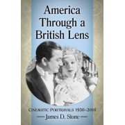 America Through a British Lens by James D. Stone