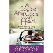 A Couple After God's Own Heart by Jim George