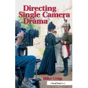 Directing Single Camera Drama by Mike Crisp