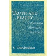 Truth and Beauty by S. Chandrasekhar
