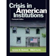 Crisis in American Institutions by Jerome H. Skolnick
