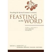 Feasting on the Word: Year C, v. 2 by David L. Bartlett