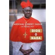 Dios o nada: Entrevista sobre la fe by Cardenal Robert Sarah