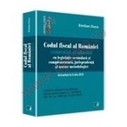 Codul fiscal al Romaniei comentat si adnotat cu legislatie secundara si complementara, jurisprudenta si norme metodologice