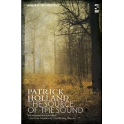 The Source of the Sound by Patrick Holland