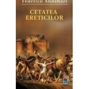 Cetatea ereticilor - Federico Andahazi