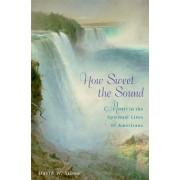 How Sweet the Sound by David W. Stowe