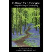 To Weep for a Stranger by Professor Patricia Smith