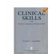 Clinical Skills for Speech-Language Pathologists by Stanley A. Goldberg