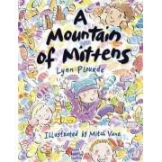 A Mountain Of Mittens, A by Lynn Plourde